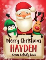 Merry Christmas Hayden: Fun Xmas Activity Book, Personalized for Children, perfect Christmas gift idea