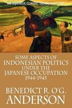 Some Aspects of Indonesian Politics Under the Japanese Occupation
