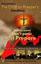 The Christian Prepper's Handbook - Second Edition