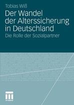 Der Wandel Der Alterssicherung in Deutschland