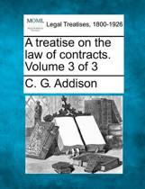 A Treatise on the Law of Contracts. Volume 3 of 3