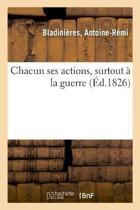 Chacun Ses Actions, Surtout La Guerre Ou Examen Critique Du Pr cis Historique Des Campagnes