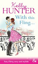 With This Fling... (Mills & Boon Modern Heat)