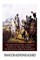 The French Revolution, a Political History 1789-1804 Volume I
