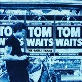 Tom Waits – The Early Years