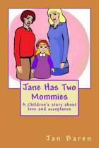 Jane Has Two Mommies