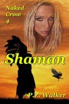 Naked Crow 4: Shaman