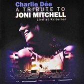 Charlie Dee - A Tribute To Joni Mitchell