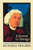 Johnson on Savage: The Life of Mr Richard Savage by Samuel Johnson