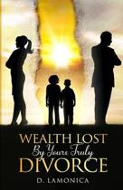 Wealth Lost by Yours Truly Divorce