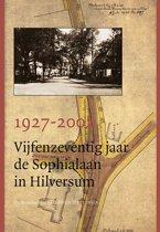1927-2002 Vijfenzeventig jaar de Sophialaan in Hilversum
