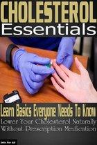 Cholesterol - Basic Essentials Everyone Needs To Know
