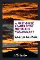 A First Greek Reader with Notes and Vocabulary