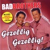 Bad Brothers - Gezellig, Gezellig