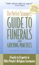 Perfect Stranger's Guide to Funerals and Grieving
