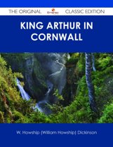 King Arthur in Cornwall - The Original Classic Edition
