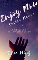 Enjoy Now, Hustle Never