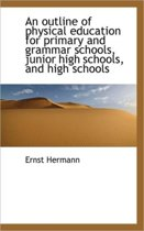 An Outline of Physical Education for Primary and Grammar Schools, Junior High Schools, and High Scho