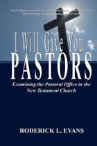 I Will Give You Pastors