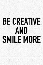 Be Creative and Smile More