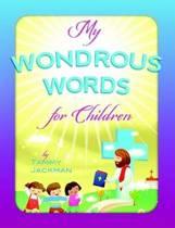 My Wondrous Words For Children