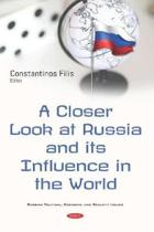 A Closer Look at Russia and its Influence in the World