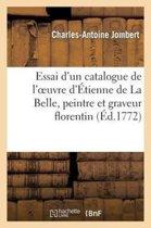 Essai d'Un Catalogue de l'Oeuvre d'�tienne de la Belle, Peintre Et Graveur Florentin