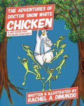 The Adventures of: Doctor Snow White Chicken
