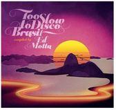 Too Slow To Disco Brasil By Ed Motta (Purple)