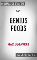 Genius Foods: by Max Lugavere | Conversation Starters