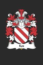 Kos: Kos Coat of Arms and Family Crest Notebook Journal (6 x 9 - 100 pages)