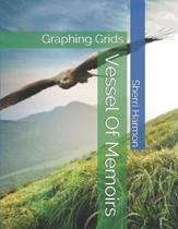 Vessel Of Memoirs: Graphing Grids