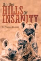 On the Hills of Insanity
