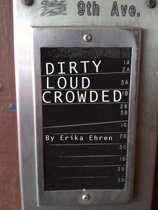 Dirty Loud Crowded