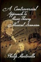 A Controversial Approach to Music Theory and Musical Scansion