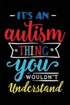 It's an Autism Things You Wouldn't Understand