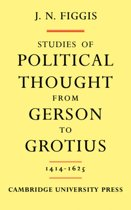 Studies of Political Thought from Gerson to Grotius