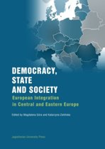 Democracy, State, and Society - European Integration in Central and Eastern Europe