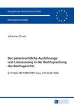 Der patentrechtliche Ausfuehrungs- und Lizenzzwang in der Rechtsprechung des Reichsgerichts