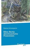Biber Bertis Abenteuerliche Flussreisen