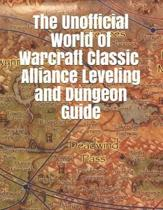 The Unofficial World of Warcraft Classic Alliance Leveling and Dungeon Guide