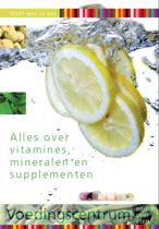 Weet wat je eet - Alles over vitamines, mineralen en supplementen