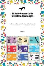 20 Bully Basset Selfie Milestone Challenges: Bully Basset Milestones for Memorable Moments, Socialization, Indoor & Outdoor Fun, Training Book 2