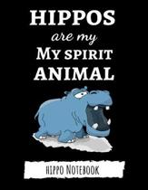 Hippos Are My Spirit Animal: Cute College Ruled Hippo Notebook / Journal / Notepad, Gifts For Hippo Lovers, Perfect For School