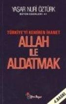 Allah Ile Aldatmak