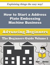 How to Start a Address Plate Embossing Machine Business (Beginners Guide)
