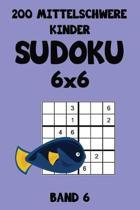 200 Mittelschwere Kinder Sudoku 6x6 Band 6: Sudoku Puzzle R�tselheft mit L�sung, 2 R�stel pro Seite