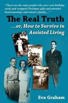 The Real Truth or How to Survive in Assisted Living