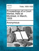 Proceedings of a Court Martial, Held at Montreal, in March, 1809