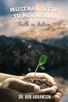 Mustard Seeds to Mountains - Faith in Action
